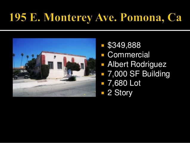  $349,888  Commercial  Albert Rodriguez  7,000 SF Building  7,680 Lot  2 Story