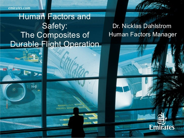 Human Factors and Safety: The Composites of Durable Flight Operation Dr. Nicklas Dahlstrom  Human Factors Manager