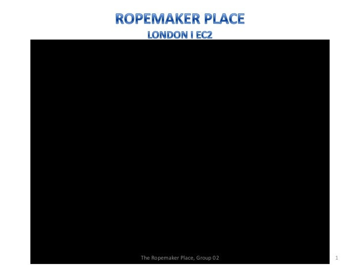 The Ropemaker Place, Group 02   1