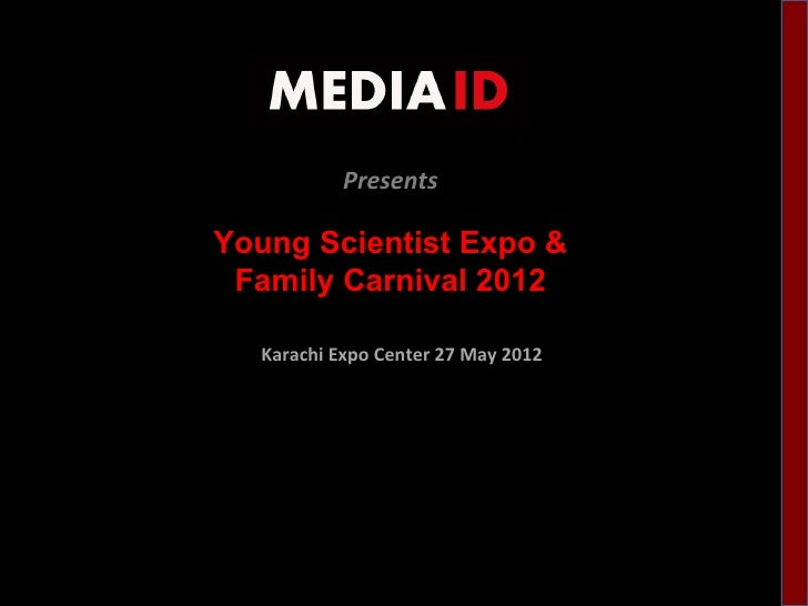 PresentsYoung Scientist Expo & Family Carnival 2012  Karachi Expo Center 27 May 2012