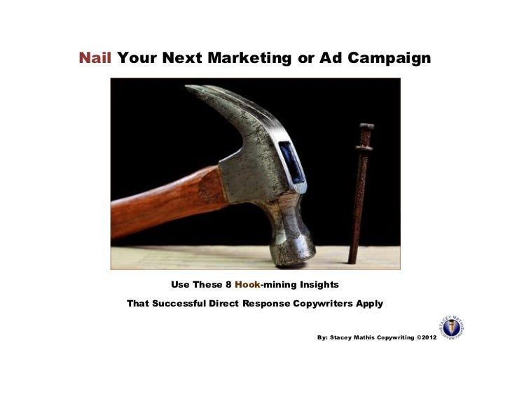 Nail Your Next Marketing or Ad Campaign             Use These 8 Hook-mining Insights     That Successful Direct Response C...