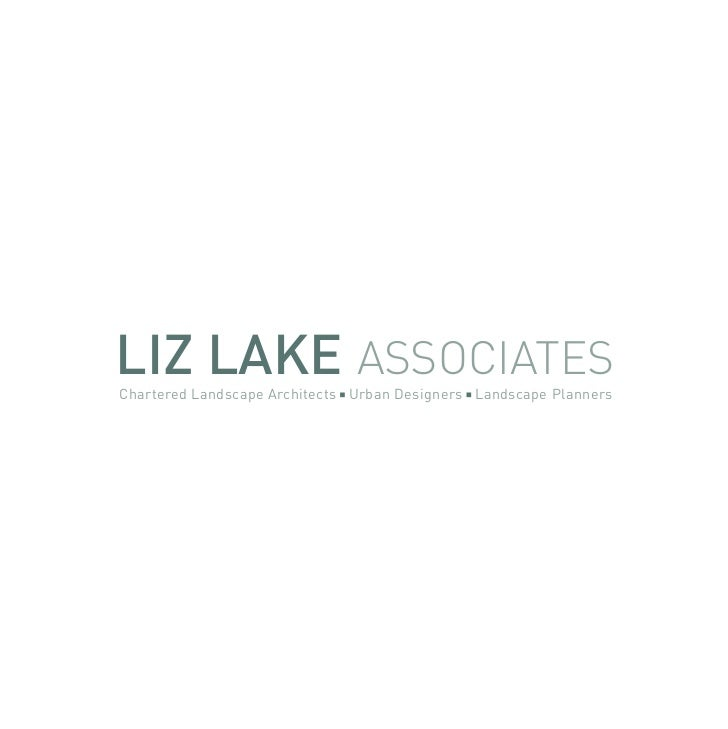 LIZ LAKE ASSOCIATESChartered Landscape Architects Urban Designers Landscape Planners