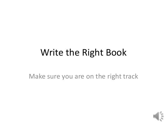 Write the Right Book Make sure you are on the right track
