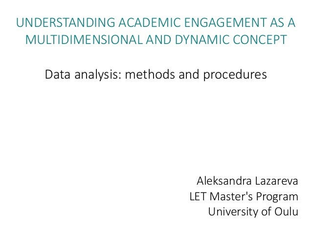 UNDERSTANDING ACADEMIC ENGAGEMENT AS A MULTIDIMENSIONAL AND DYNAMIC CONCEPT Data analysis: methods and procedures Aleksand...