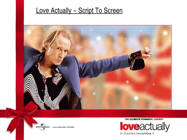 Love Actually ~ Script To Screen