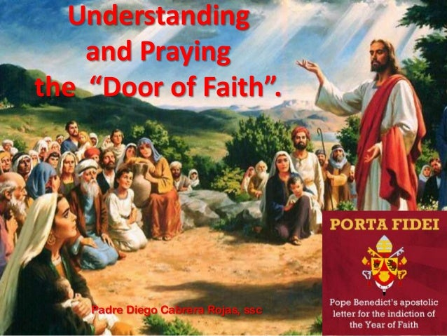 "Understanding    and Prayingthe ""Door of Faith"".    Padre Diego Cabrera Rojas, ssc"