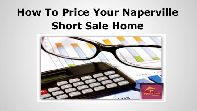 How To Price Your Naperville Short Sale Home