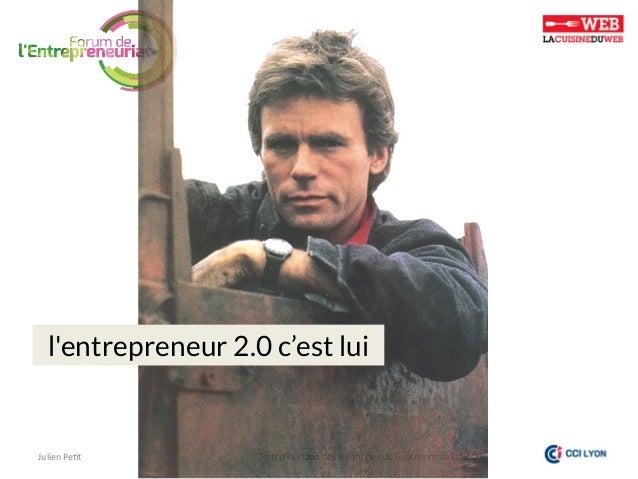 """l'entrepreneur 2.0 c'est lui  Julien  Pe)t    """"Tour d'horizon des méthodes de l'entreprenariat 2.0»"""