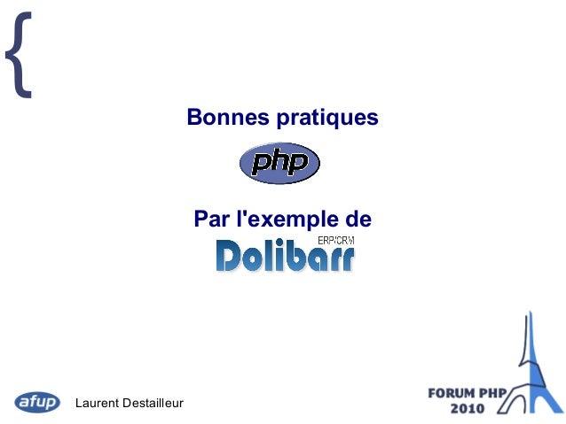 { Bonnes pratiques  Par l'exemple de  Laurent Destailleur