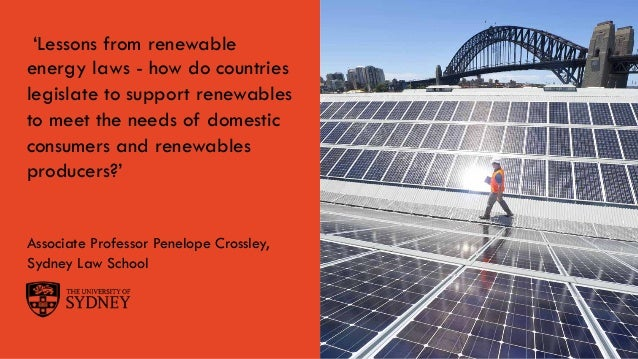 Page 1The University of Sydney 'Lessons from renewable energy laws - how do countries legislate to support renewables to m...