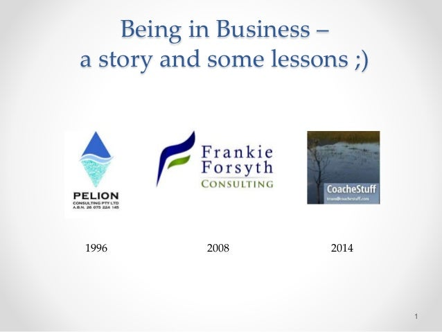 Being in Business – a story and some lessons ;) 1 1996 2008 2014