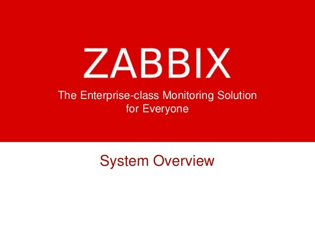 The Enterprise-class Monitoring Solution for Everyone System Overview