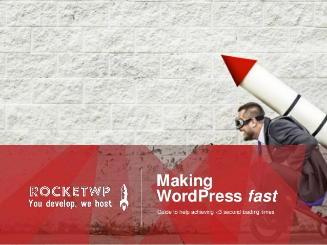 Making WordPress fast Guide to help achieving <3 second loading times