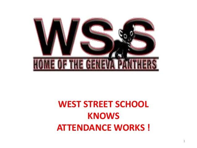 1 WEST STREET SCHOOL KNOWS ATTENDANCE WORKS !