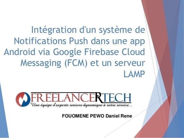 Intégration d'un système de Notifications Push dans une app Android via Google Firebase Cloud Messaging (FCM) et un serveu...