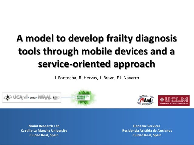 A model to develop frailty diagnosistools through mobile devices and a    service-oriented approach                     J....