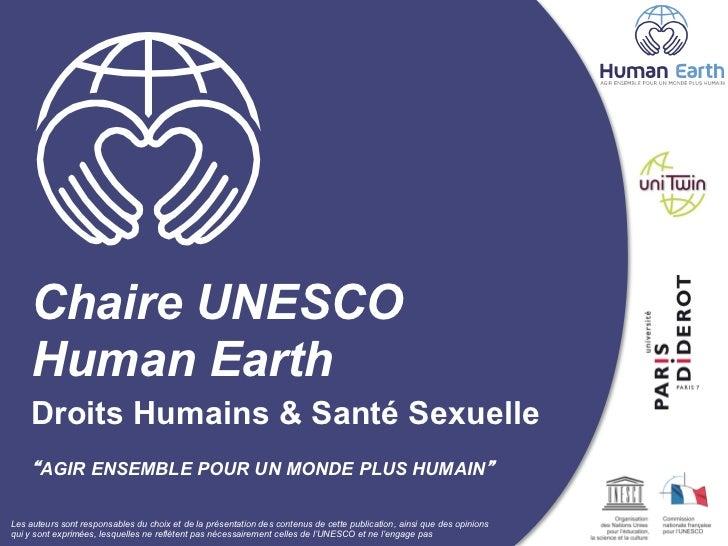 Chaire UNESCO    Human Earth    Droits Humains & Santé Sexuelle       AGIR ENSEMBLE POUR UN MONDE PLUS HUMAINLes auteurs s...