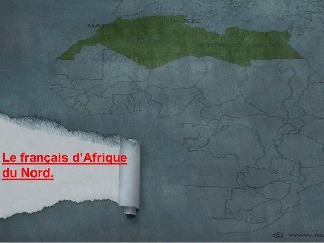 Le français d'Afriquedu Nord.