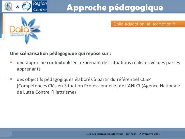 Approche pédagogique  <ul><li>Une  scénarisation  pédagogique qui repose sur : </li></ul><ul><li>une approche contextualis...