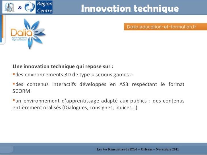 Innovation technique <ul><li>Une innovation technique qui repose sur :  </li></ul><ul><li>des environnements 3D de type «...