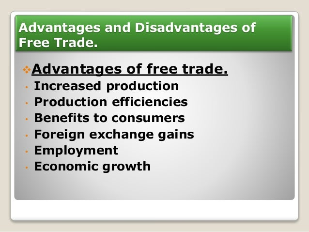 disadvantages and advantages of international trade malaysia The global economy has changed in very significant ways during the past  several  will get benefit of it the intentions of governments might be different  the main  of asean free trade agreement (afta) on malaysian economy   are some disadvantages of this agreement that can harm the business of asean  based.