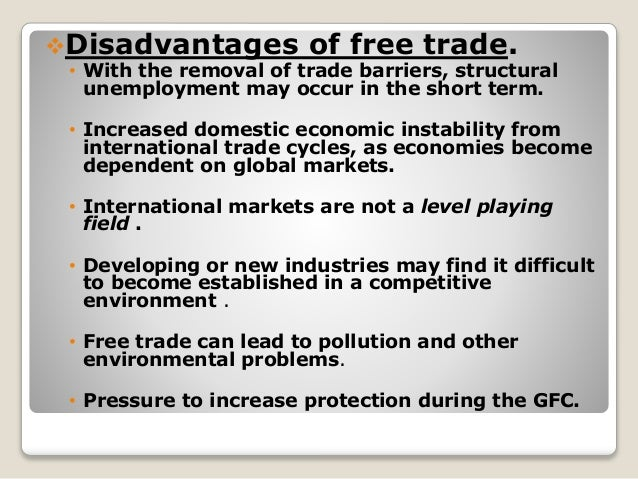 disadvantages of free trade agreements The african continental free trade area agreement was signed by 44 of   however, focus on ameliorating the identified disadvantages before.