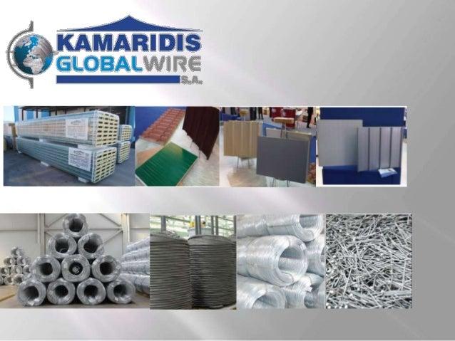 KAMARIDIS GLOBAL WIRE S.A. se targue comme l'une des plus grandes entreprises de panneaux de polyuréthane et l'une des plu...