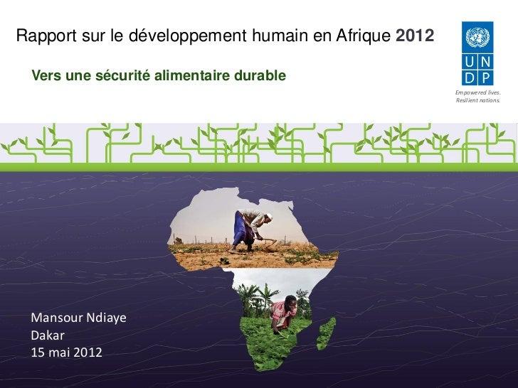 Rapport sur le développement humain en Afrique 2012 Vers une sécurité alimentaire durable                                 ...