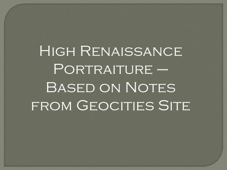 High Renaissance Portraiture – Based on Notes from Geocities Site
