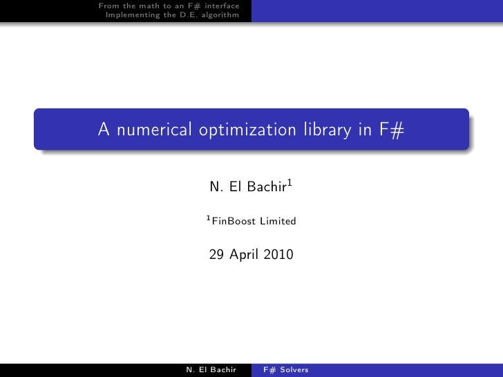 From the math to an F# interface  Implementing the D.E. algorithm     A numerical optimization library in F#              ...