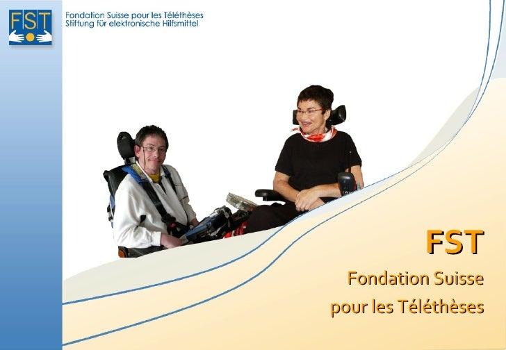 FST  Fondation Suissepour les Téléthèses