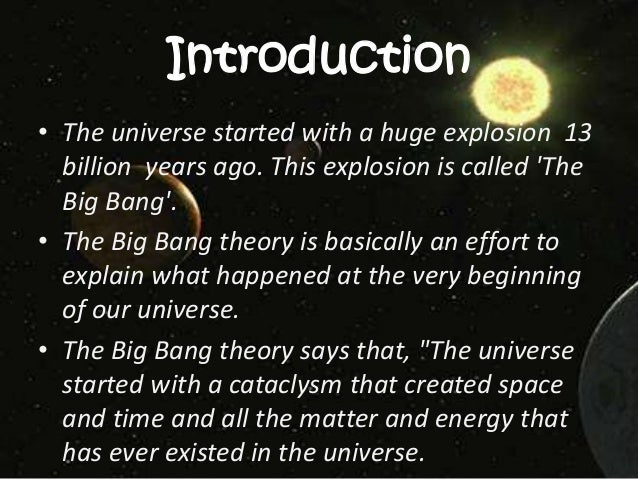 an examination of the big bang theory of the beginning of the universe Many teach that the universe exploded into being: the big bang  we will be  examining the evidence, but first:  these standards could have been derived  from their beliefs about the origin of the universe, or of life, or from evolutionary  theory,.