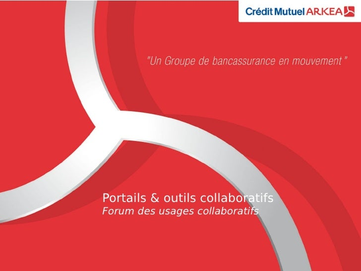 Portails & outils collaboratifsForum des usages collaboratifs