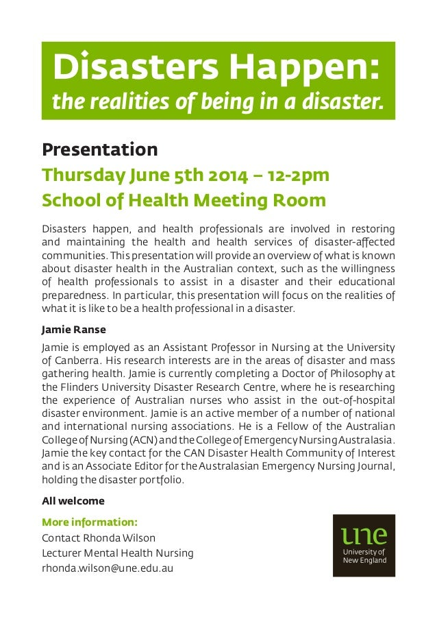 Presentation Thursday June 5th 2014 – 12-2pm School of Health Meeting Room Disasters happen, and health professionals are ...