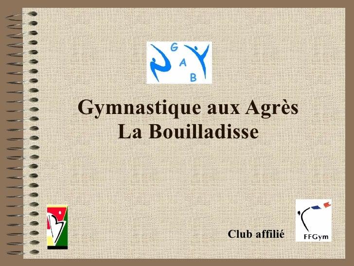 Gymnastique aux Agrès La Bouilladisse Club affilié