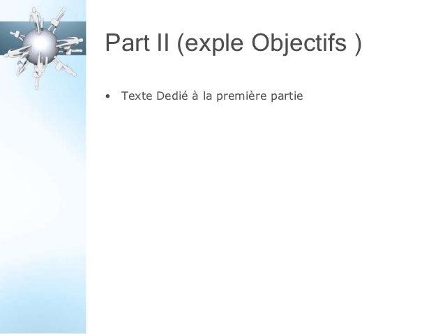 Part II (exple Objectifs )• Texte Dedié à la première partie