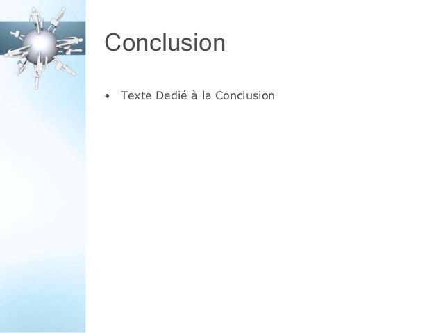 Conclusion• Texte Dedié à la Conclusion
