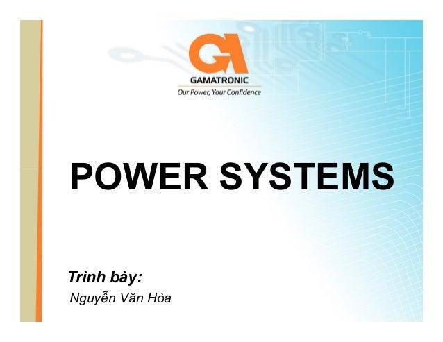 Power SYSTEMs Trình bày: Nguyễn Văn Hòa