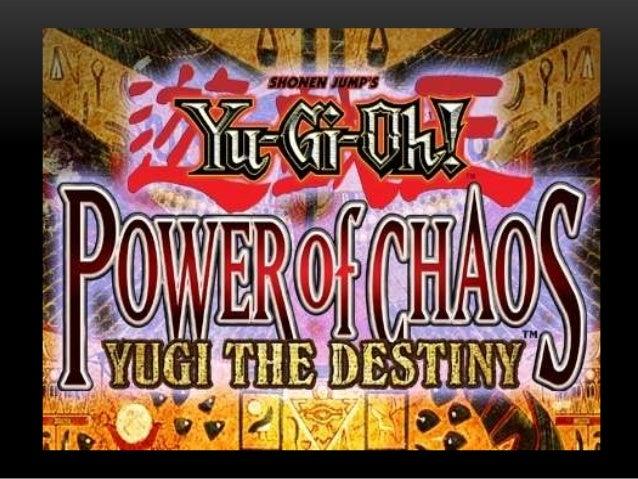 """• Yu-Gi-Oh! Power of Chaos: Yugi Destiny adalah game Yu-Gi-  Oh! yang pertama untuk PC dan yang pertama dari tiga game  """"P..."""