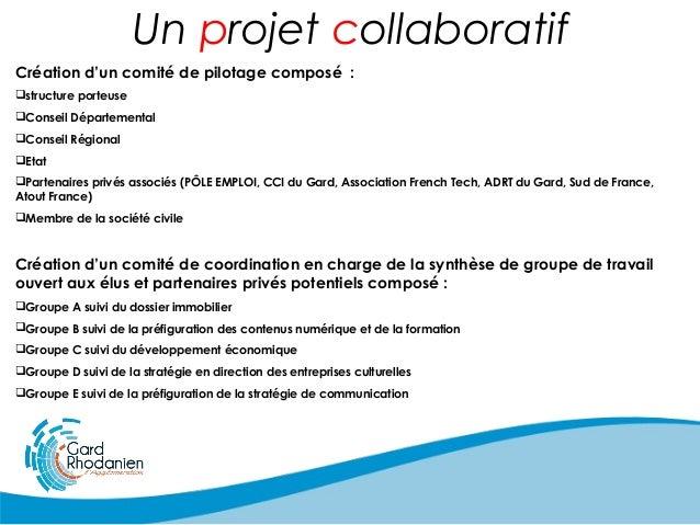 Un projet collaboratif Création d'un comité de pilotage composé : structure porteuse Conseil Départemental Conseil Régi...