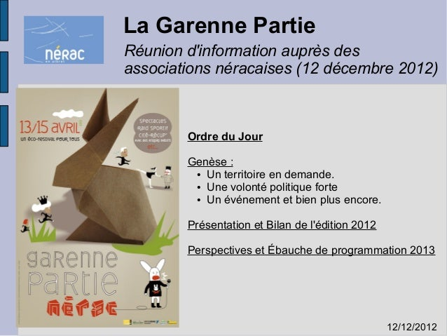 La Garenne Partie Réunion d'information auprès des associations néracaises (12 décembre 2012)  Ordre du Jour Genèse : ● Un...