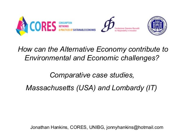 How can the Alternative Economy contribute to Environmental and Economic challenges? Comparative case studies, Massachuset...
