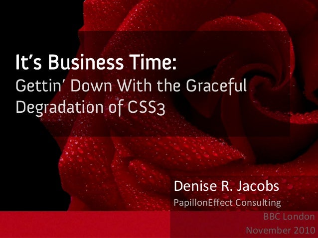Denise R. Jacobs PapillonEffect Consulting  BBC London November 2010 It's Business Time: Gettin' Down With the Graceful De...