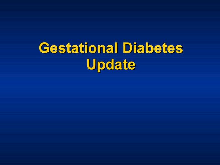 Gestational Diabetes Update