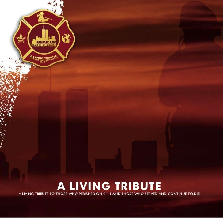 A LIVING TRIBUTEA LIVING TRIBUTE TO THOSE WHO PERISHED ON 9-11 AND THOSE WHO SERVED AND CONTINUE TO DIE
