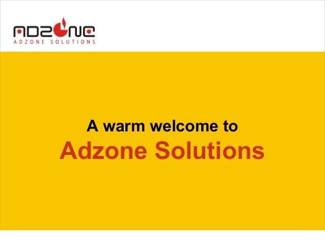 A warm welcome to Adzone Solutions