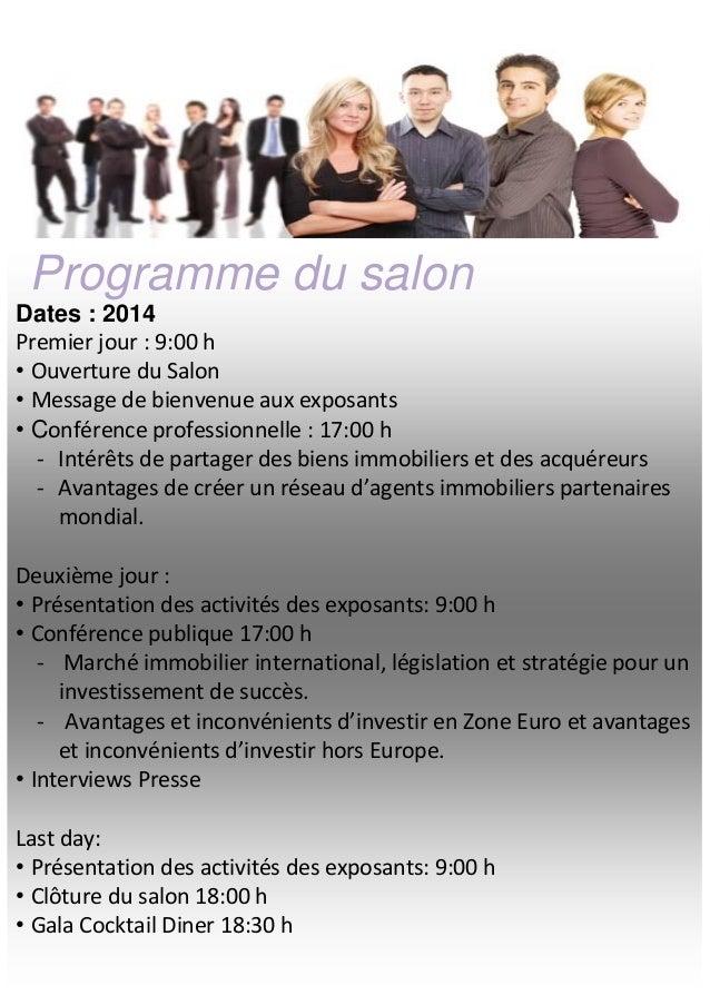 Programme du salon Dates : 2014 Premier jour : 9:00 h • Ouverture du Salon • Message de bienvenue aux exposants • Conféren...