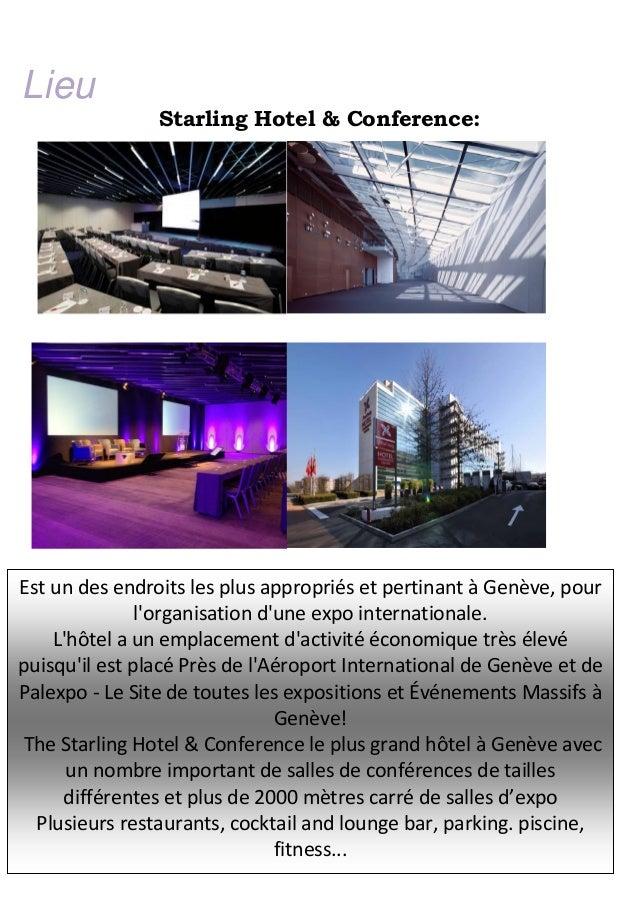Lieu  Starling Hotel & Conference:  Est un des endroits les plus appropriés et pertinant à Genève, pour l'organisation d'u...