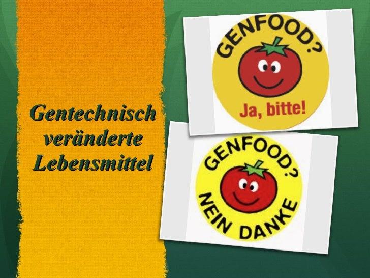 Gentechnisch veränderte Lebensmittel