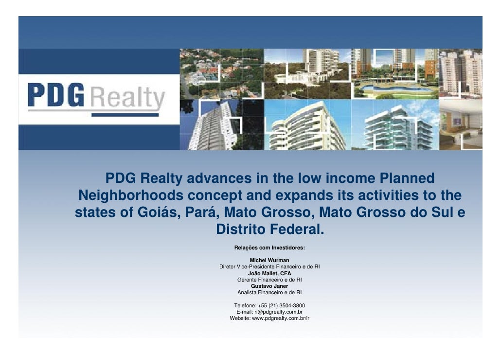 PDG Realty advances in the low income Planned Neighborhoods concept and expands its activities to the states of Goiás, Par...